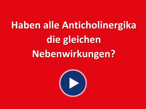 """Zum Video """"Haben alle Anticholinergika die gleichen Nebenwirkungen?"""""""""""