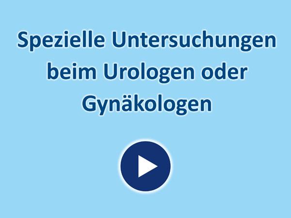 """Zum Video """"Spezielle Untersuchungen beim Urologen oder Gynäkologen"""""""