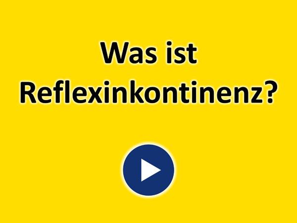 """Zum Video """"Was ist Reflexinkontinenz?"""""""